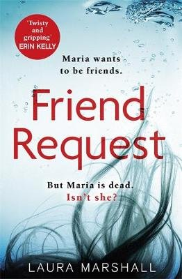 Friend Request - The most addictive psychological thriller you'll read this year (Hardcover): Laura Marshall