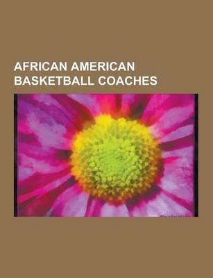 African American Basketball Coaches - Kareem Abdul-Jabbar, Magic Johnson, Wilt Chamberlain, Bill Russell, Tommy Amaker, Sydney...