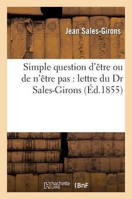 Simple Question D'Aatre Ou de N'Aatre Pas (French, Paperback): Jean Sales Girons