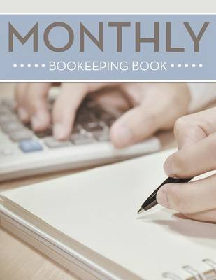 Monthly Bookeeping Book (Paperback): Speedy Publishing LLC