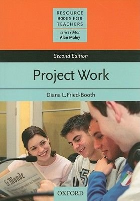 Project Work, Second Edition (Paperback, 2 Revised Edition): Diana L.Fried- Booth