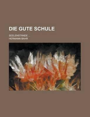 Die Gute Schule (Paperback): Hermann Bahr