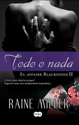 Todo O NADA (Spanish, Paperback): Raine Miller