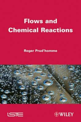 Flows and Chemical Reactions Handbook (Hardcover, New): Roger Prud'homme