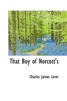 That Boy of Norcott's (Hardcover): Charles James Lever