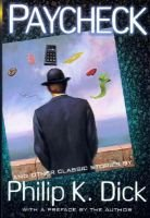 Paycheck - And 24 Other Classic Stories by Philip K. Dick (Paperback): P. Dick