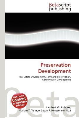 Preservation Development (Paperback): Lambert M. Surhone, Mariam T. Tennoe, Susan F. Henssonow