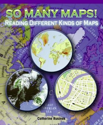 So Many Maps! Reading Different Kinds of Maps (Electronic book text): Catherine Rusinek