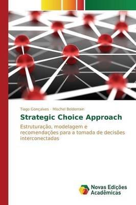 Strategic Choice Approach (Portuguese, Paperback): Goncalves Tiago, Belderrain Mischel