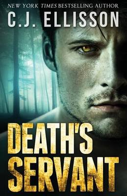 Death's Servant - Adult Urban Fantasy (Paperback): C. J. Ellisson
