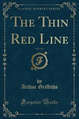 The Thin Red Line, Vol. 2 of 2 (Classic Reprint) (Paperback): Arthur Griffiths