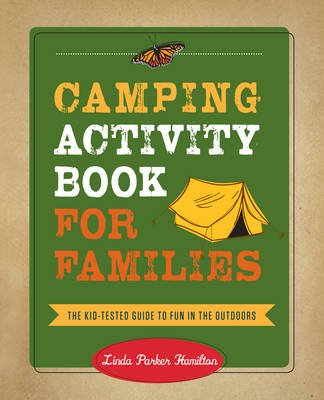 Camping Activity Book for Families - The Kid-Tested Guide to Fun in the Outdoors (Electronic book text): Linda Hamilton