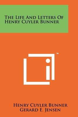 The Life and Letters of Henry Cuyler Bunner (Paperback): Henry Cuyler Bunner
