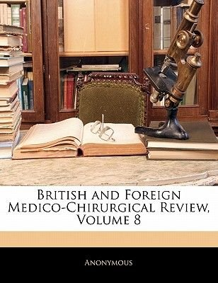 British and Foreign Medico-Chirurgical Review, Volume 8 (Paperback): Anonymous