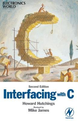 Interfacing with C (Electronic book text, 2nd ed.): Mike James, Howard Hutchings