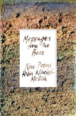 Messages from bees - New poems (Paperback): Robin Winckel-Mellish