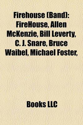 Firehouse (Band) - Firehouse, Allen McKenzie, Bill Leverty