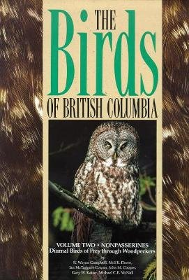 Birds of British Columbia, Volume 2 - Nonpasserines - Diurnal Birds of Prey through Woodpeckers (Electronic book text, Revised...