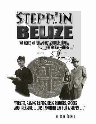 Stepp'in in Belize (Electronic book text): Ronn Turner