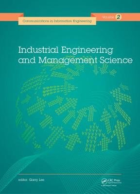 Industrial Engineering and Management Science - Proceedings of the 2014 International Conference on Industrial Engineering and...