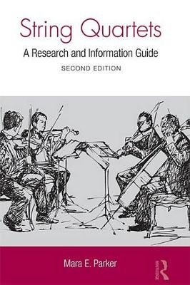 String Quartets - A Research and Information Guide (Electronic book text, 2nd New edition): Mara Parker
