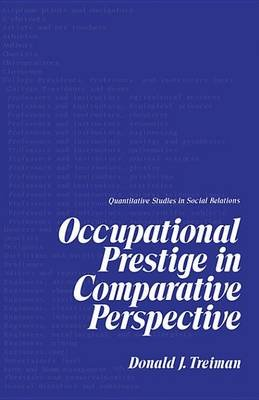 Occupational Prestige in Comparative Perspective (Electronic book text): Donald J. Treiman