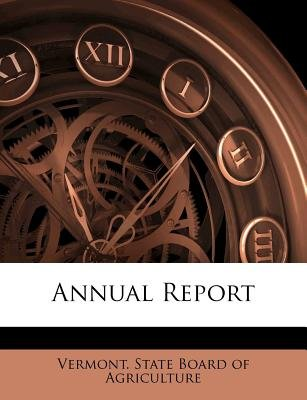 Annual Report (Paperback): Vermont State Board Of Agriculture