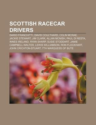 Scottish Racecar Drivers - Dario Franchitti, David Coulthard, Colin McRae, Jackie Stewart, Jim Clark, Allan McNish, Paul Di...