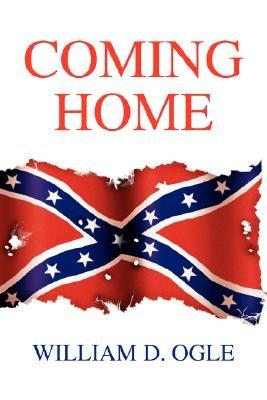 Coming Home (Paperback): William D. Ogle