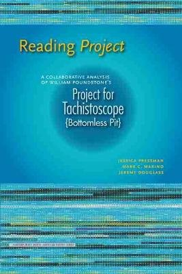 Reading Project - A Collaborative Analysis of William Poundstone's Project for Tachistoscope {Bottomless Pit} (Paperback):...