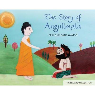 The Story of Angulimala (Paperback, First): Kelsang Gyatso