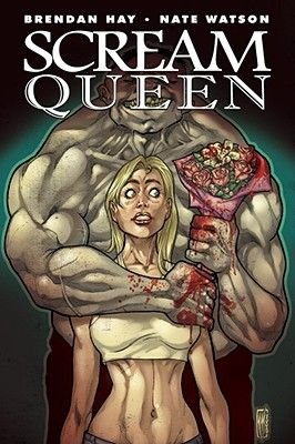 Scream Queen (Paperback): Brendan Hay, Nate Watson
