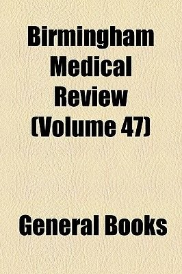 Birmingham Medical Review (Volume 47) (Paperback): Books Group