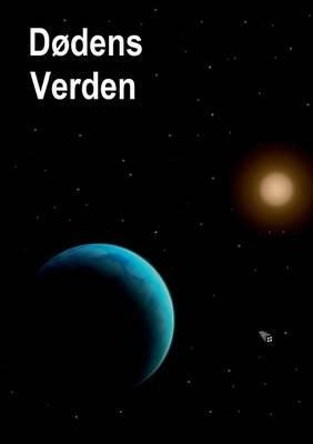 Dodens Verden (Danish, Paperback): Mads Aggerholm