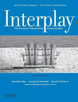Instructor's Manual / Test Bank for Interplay (Paperback): Ronald B. Adler
