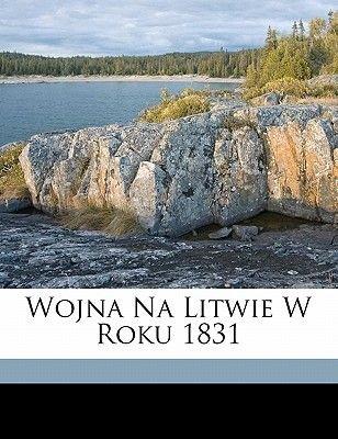 Wojna Na Litwie W Roku 1831 (English, Polish, Paperback): Az