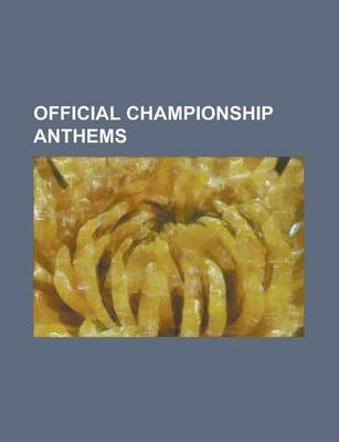 Official Championship Anthems - The Cup of Life, Can You Hear Me, Forca, One Moment in Time, Amigos Para Siempre, Barcelona, I...