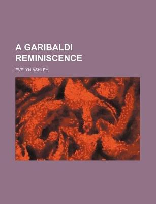 A Garibaldi Reminiscence (Paperback): Evelyn Ashley