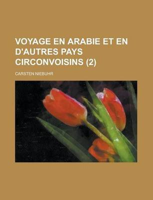 Voyage En Arabie Et En D'Autres Pays Circonvoisins (2) (English, French, Paperback): United States Congress Joint, Carsten...