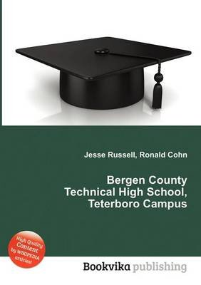 Bergen County Technical High School, Teterboro Campus (Paperback): Jesse Russell, Ronald Cohn