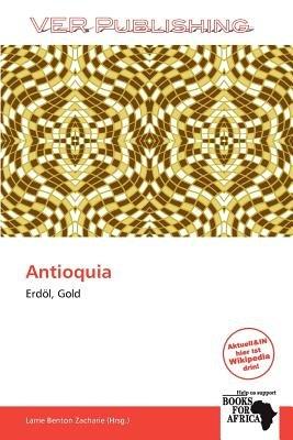 Antioquia (German, Paperback): Larrie Benton Zacharie