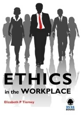 Ethics in the Workplace (Electronic book text): Elizabeth P. Tierney