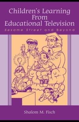 Children's Learning from Educational Television - Sesame Street and Beyond (Electronic book text): Shalom M. Fisch