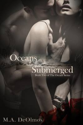 Oceans Submerged - Book Two, the Oceans Series (Electronic book text): M. a. De Olmos