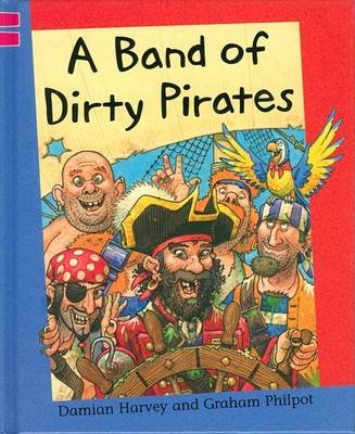 A Band of Dirty Pirates (Hardcover): Damian Harvey