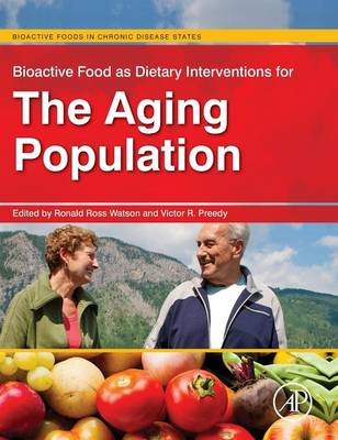Bioactive Food as Dietary Interventions for the Aging Population - Bioactive Foods in Chronic Disease States (Hardcover):...