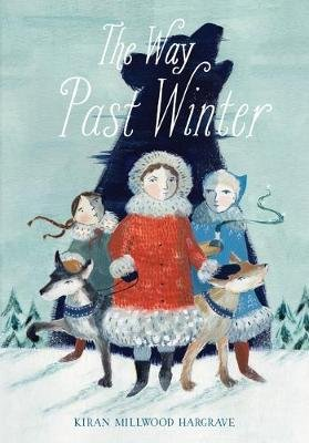 The Way Past Winter (Hardcover): Kiran Millwood Hargrave