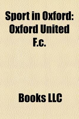 Sport in Oxford - Four-Minute Mile, Oxford United F.C., Punt, Kassam Stadium, Oxford City F.C., Oxford Cheetahs, Oxford City...