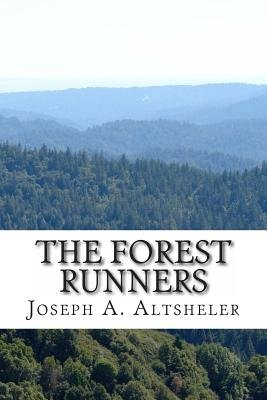 The Forest Runners (Paperback): Joseph A Altsheler