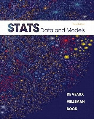 Stats - Data and Models (Hardcover, United States ed of 3rd revised ed): Richard D De Veaux, Paul F Velleman, David E Bock